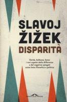 Disparità - Zizek Slavoj