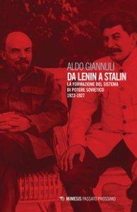Copertina di 'Da Lenin a Stalin. La formazione del sistema di potere sovietico 1923-1927'