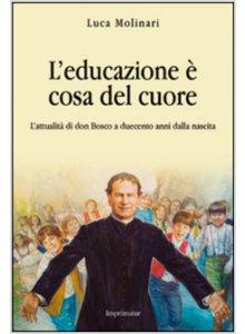 Copertina di 'L' educazione è cosa del cuore'