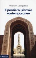 Il pensiero islamico contemporaneo - Massimo Campanini