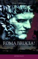 Roma brucia! - Bruno Cantamessa