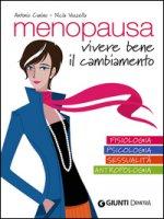Menopausa. Vivere bene il cambiamento - Canino Antonio, Vozzella Nicla
