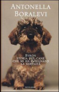Copertina di 'Byron. Storia del cane che mi ha insegnato la serenità'
