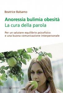 Copertina di 'Anoressia e bulimia. La cura della parola'