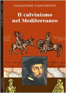 Copertina di 'Il calvinismo del Mediterraneo'