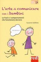 L' arte di comunicare con i bambini. Le frasi e i comportamenti che funzionano davvero - Vallières Suzanne