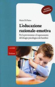 Copertina di 'L'educazione razionale-emotiva NUOVA EDIZIONE'