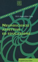 Neuroscienze affettive ed educazione - Immordino-Yang Mary Helen