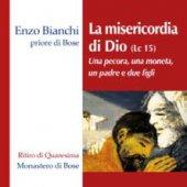 La misericordia di Dio - Enzo Bianchi