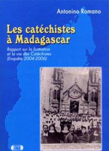 Copertina di 'Les catéchistes à Madagascar. Rapport sur la formation et la vie des catéchistes. Enquête (2004-2006)'