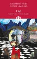 Leo. Un breve romanzo iniziatico - Troisi Alessandro, Mansuino Daniele
