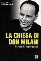 La chiesa di Don Milani. Profeta del rinnovamento - Filippo D`Elia, Andrea Zambianchi