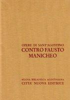 Opera omnia vol. XIV/1 - Contro Fausto manicheo I [Libri I-XIX] - Agostino (sant')