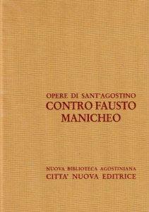 Copertina di 'Opera omnia vol. XIV/1 - Contro Fausto manicheo I [Libri I-XIX]'