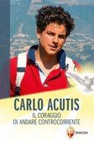 Carlo Acutis. Il coraggio di andare controcorrente