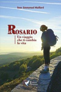Copertina di 'Il Rosario Un Viaggio Che Ti Cambia La Vita'