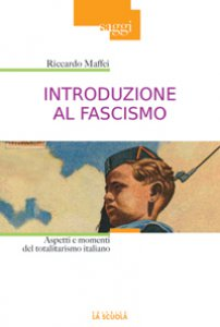 Copertina di 'Introduzione al fascismo. Aspetti e momenti del totalitarismo italiano.'