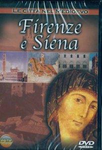 Copertina di 'Le città nel Medioevo - Firenze e Siena'