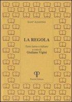 La regola. Testo latino e italiano - Agostino (sant')