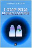 L'Islam nella globalizzazione - Scattolin Giuseppe