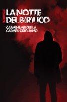 La notte del B(r)uco - Menzella Carmine, Cirigliano Carmen