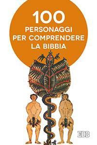 Copertina di 'Cento personaggi per comprendere la Bibbia'