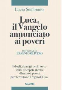 Copertina di 'Luca, il Vangelo annunciato ai poveri'