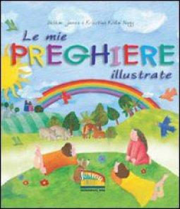 Copertina di 'Le mie preghiere illustrate'