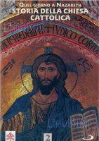 Quel giorno a Nazareth. Storia della Chiesa Cattolica 2