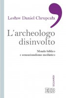 L'Archeologo disinvolto - Leslaw Daniel Chrupcala