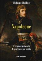 Napoleone. Il sogno infranto di un'Europa unita - Belloc Hilaire