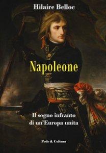 Copertina di 'Napoleone. Il sogno infranto di un'Europa unita'