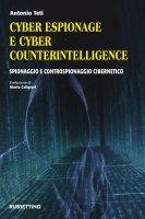 Cyber Espionage e Cyber Counterintelligence - Antonio Teti