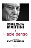 Il sole dentro - Carlo Maria Martini