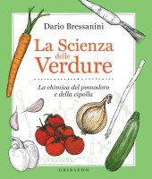 La scienza delle verdure - Dario Bressanini