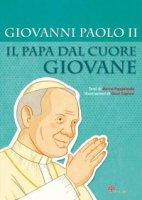 Giovanni Paolo II il Papa dal cuore giovane - Capizzi Giusi
