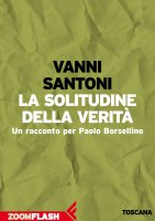 La solitudine della verità - Vanni Santoni