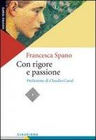 Con rigore e passione - Francesca Spano