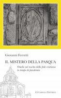 Il mistero della Pasqua - Giovanni Ferretti