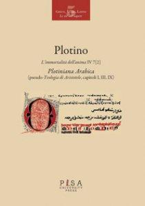 Copertina di 'L' immortalità dell'anima IV 7 (2). Plotiniana arabica (pseudo-teologia di Aristotele, capitoli I, III, IX). Testo greco a fronte. Ediz. multilingue'