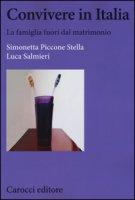 Convivere in Italia. La famiglia fuori dal matrimonio - Piccone Stella Simonetta, Salmieri Luca