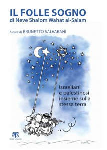 Copertina di 'Il folle sogno di Neve Shalom Wahat al-Salam'