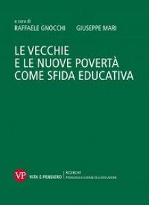 Copertina di 'Le vecchie e le nuove povertà come sfida educativa'