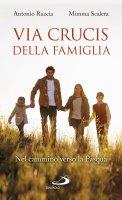 Via Crucis della famiglia - Ruccia Antonio, Scalera Mimma