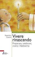Vivere rinascendo - Domenico Cravero