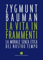Vita in frammenti - Bauman Zygmunt