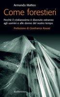 Come forestieri - Armando Matteo