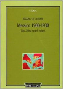 Copertina di 'Messico 1900-1930. Stato, Chiesa e popoli indigeni'
