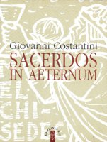 Sacerdos in aeternum - Costantini Giovanni