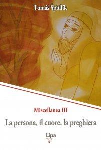 Copertina di 'La persona, il cuore, la preghiera. Miscellanea vol.3'